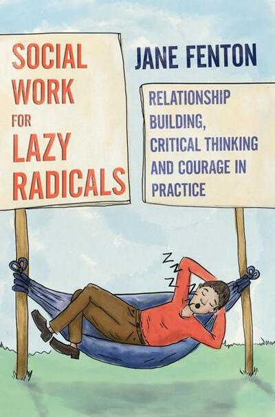 Social Work for Lazy Radicals
