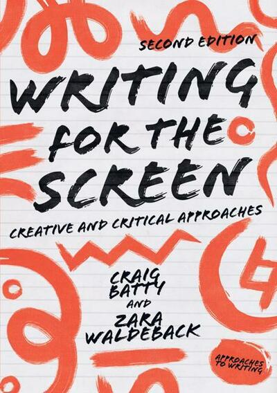 writing-for-the-screen-craig-batty-zara-waldeback-9781352006025