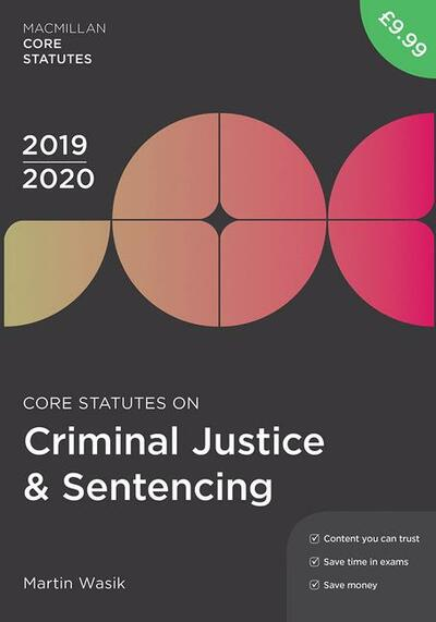 Core Statutes on Criminal Justice & Sentencing 2019-20
