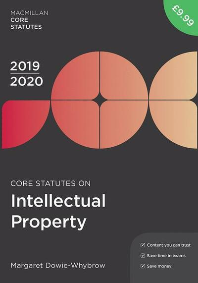 Core Statutes on Intellectual Property 2019-20