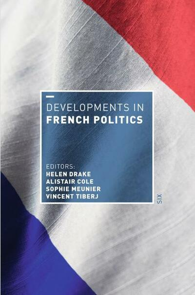 Developments in French Politics 6