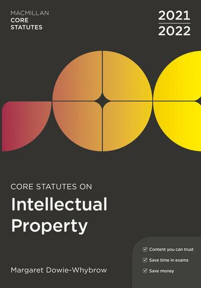 Core Statutes on Intellectual Property 2021-22