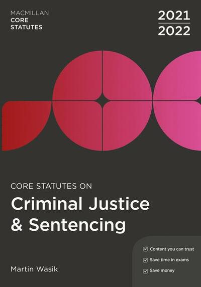 Core Statutes on Criminal Justice & Sentencing 2021-22