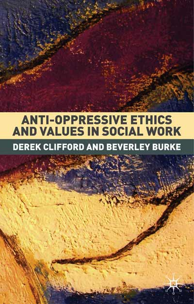 Anti-Oppressive Ethics and Values in Social Work