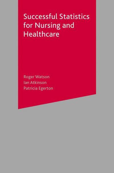 Successful Statistics for Nursing and Healthcare