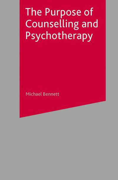 The Purpose of Counselling and Psychotherapy