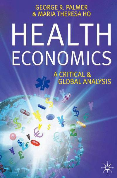 Health Economics   George Palmer|Tessa Ho   Macmillan International Higher  Education