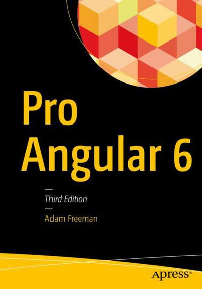 Pro Angular 6 - Adam Freeman - Macmillan International