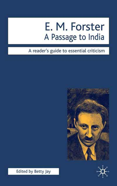 critical essays on e.m. forster A psychological literary critique from a jungian this paper is a psychological reading of e m forster's a (hereafter referred to as passage) critical.