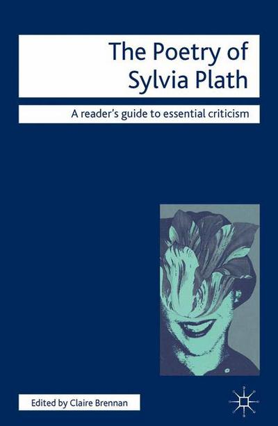 the-poetry-of-sylvia-plath-claire-brennan-9781840461954