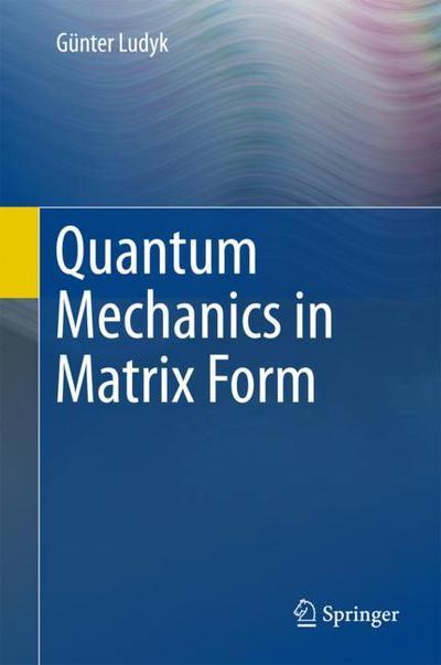 Quantum Mechanics in Matrix Form