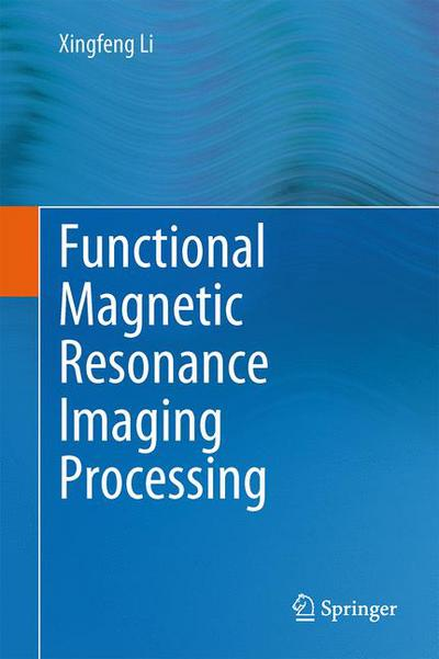 Functional Magnetic Resonance Imaging Processing