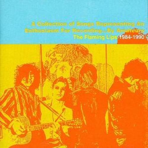 The Flaming Lips : Collection of Songs, A: The Flaming Lips CD (1999)