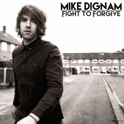 Mike Dignam Fight to Forgive CD NEW